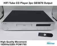 HIFI трубка CD плеер с 2 шт. GE5670 Высокое качество Движение 192 кГц/32 бит PCM1795 обновленная версия черный или Withe панель 220 В аудио