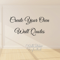 Custom Quote Wall Sticker Personalized Wall Quotes Decal Contact Us First Design Your Own Quotes Customized