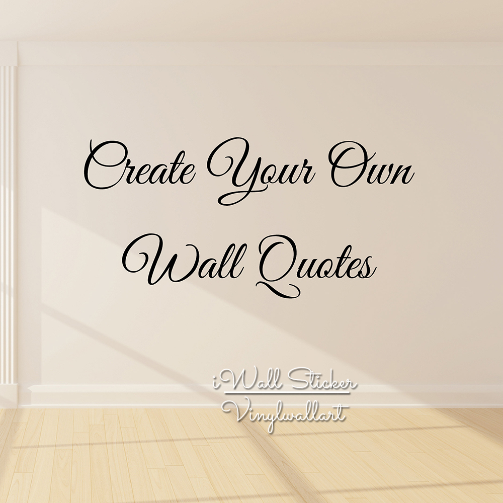 custom quote wall sticker personalized wall quotes decal contact us first design your own quotes customized - Wall Stickers Design Your Own