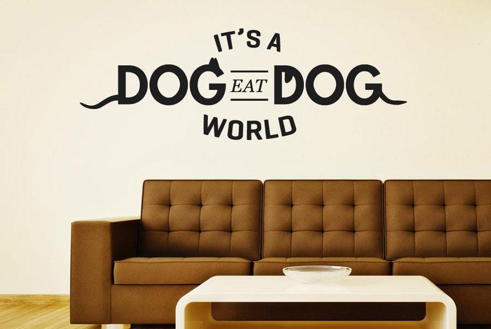 It S A Dog Eat Dog World Wall Stickers Vinyl Art Decals Cute And Interesting Fashion Sticker Decals ...