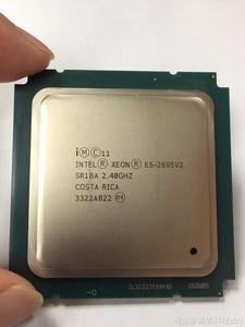 Image 3 - E5 2695V2 Original Intel Xeon อย่างเป็นทางการ E5 2695 V2 2.40GHz 12 core 30MB LGA2011 E5 2695V2 โปรเซสเซอร์จัดส่งฟรี e5 2695 v2