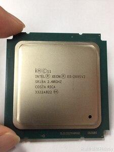 Image 3 - E5 2695V2 Original Intel Xeon official E5 2695 V2 2.40GHz 12 core 30MB LGA2011 E5 2695V2 Processor free shipping e5 2695 v2