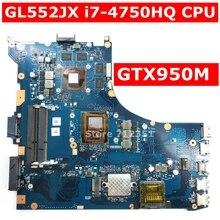 GL552JX Motherboard i7-4750HQ SR18J GTX950M 4GB For ASUS ROG ZX50J ZX50JX FX-PLUS GL552JX GL552J Laptop Mainboard 100% Tested все цены