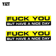 YJZT 2X 15CM*3CM Personality F YOU HAVE A NICE DAY Funny Car Sticker PVC Decal 12-0074(China)