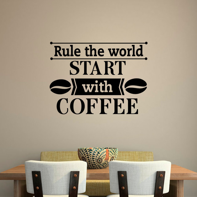 Coffee Cafe Wall Decal Quotes Rule The World Start With ...