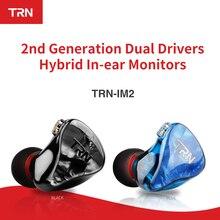 TRN IM2 1BA+ 1DD гибридные наушники контролировать бег спортивные наушники Hi-Fi гарнитура наушники на заказ TRN X6/V80