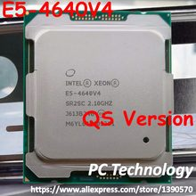 E5-4640V4 Original Intel Xeon QS version E5 4640v4 2.10GHZ 12-Core 30MB SmartCache 105W E5 4640 v4 LGA2011-3 free shipping(China)