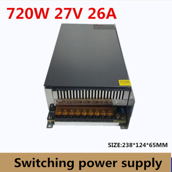 Switching Switch Power Supply DC 27V 26A 720W Voltage Transformer 220V AC DC27V SMPS For LED Strip Display Light CNC CCTV