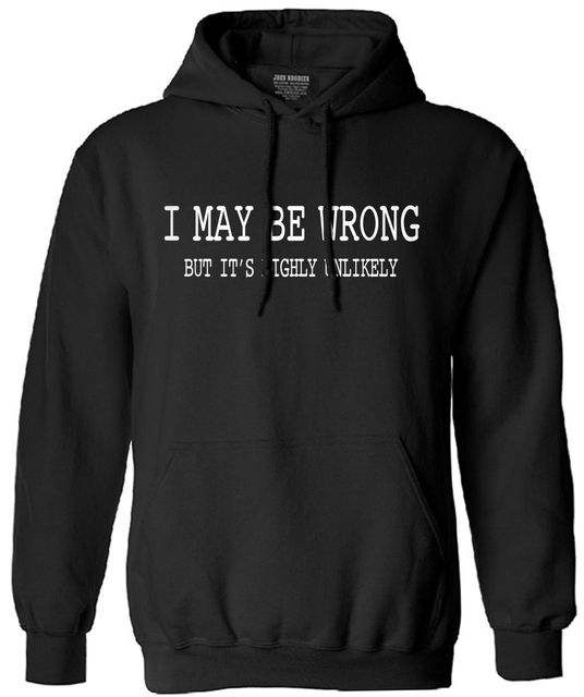 2017 autumn winter cotton long sleeve brand clothing tracksuit men Mens Funny Sayings Slogans hooded I May Be Wrong sweatshirt