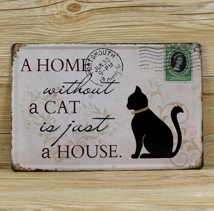 ua 0487 letter slogan a home without a cat just a house vintage - Metal Signs Home Decor