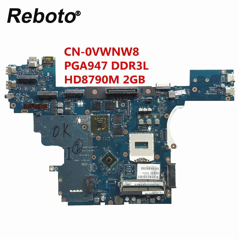Reboto For DELL E6540 Laptop Motherboard CN 0VWNW8 0VWNW8 VWNW8 VALA0 LA 9411P PGA947 DDR3L HD8790M