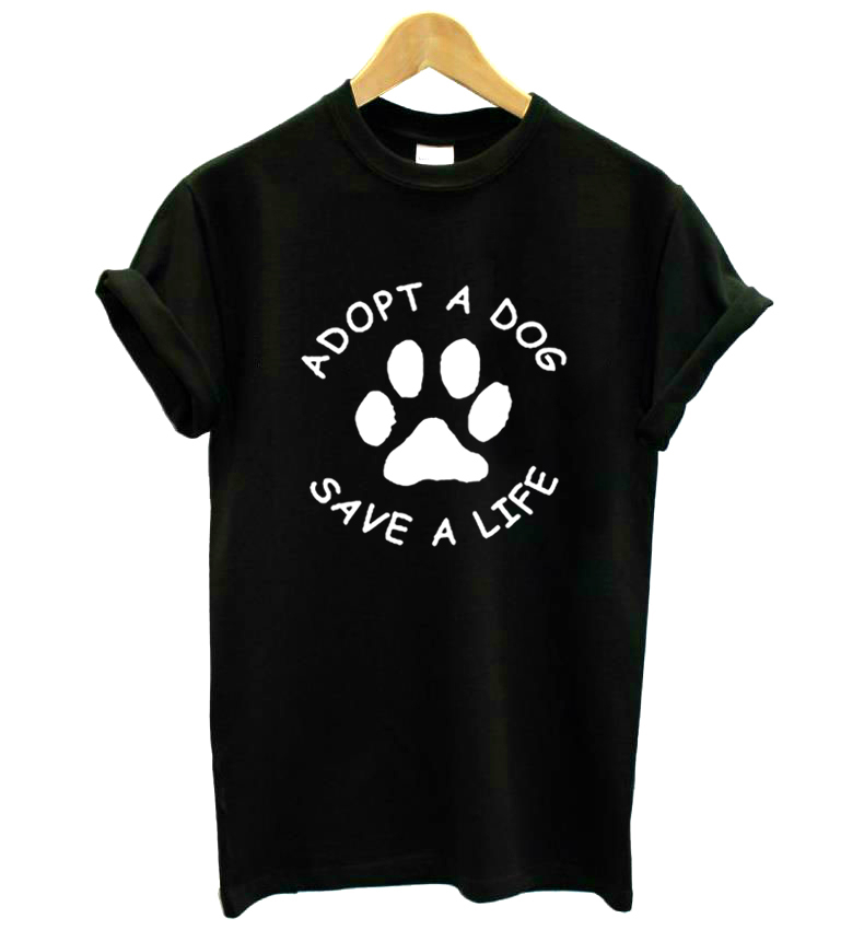 d77967814e40 Adopt A Dog Paw Save A Life Print Women tshirt Cotton Casual Funny t shirt  For