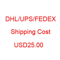 Dhl / Fedex / Ups /Ems extra shipping cost USD25.00 for fast shipping delivery 5 9 days service