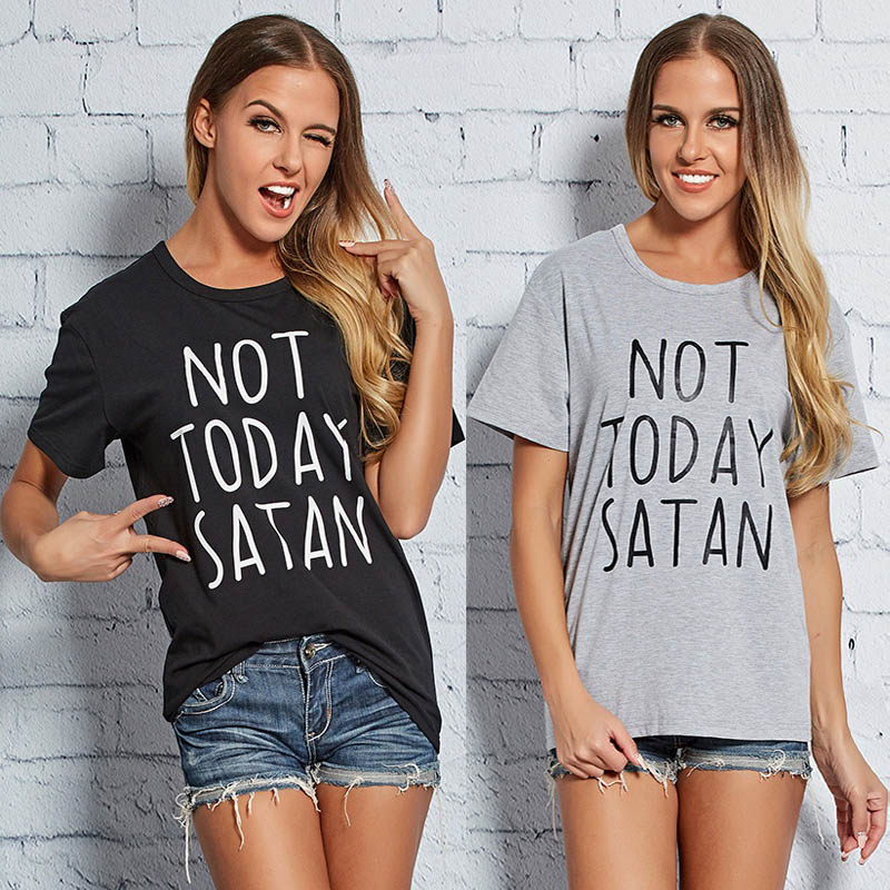 New Women Summer Letter Print Not Today Satan Funny Fashion Casual Short Sleeve Top T shirt
