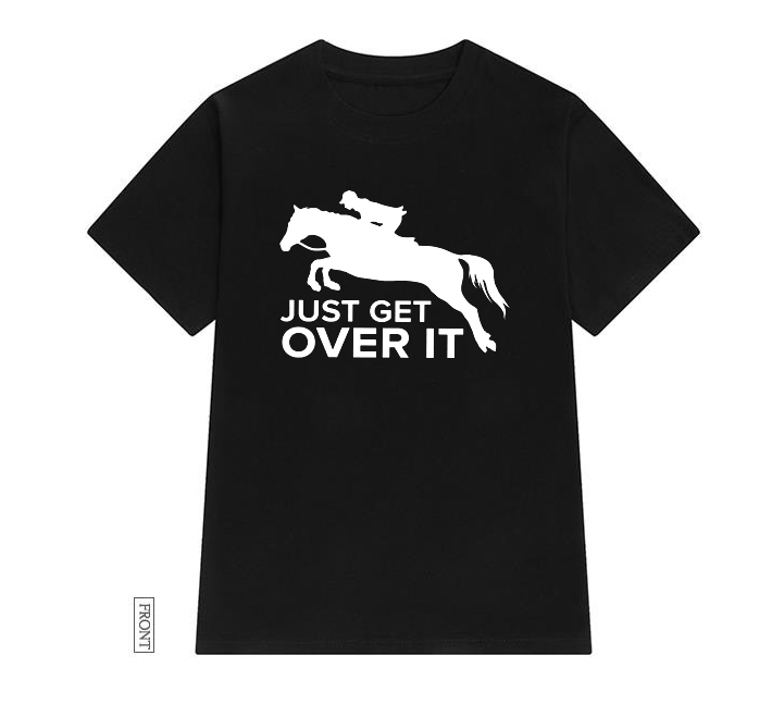 Just Get Over It Horse Jumping Women Tshirt Casual Cotton Hipster Funny T-shirt Gift For Lady Yong Girl Top Tee Drop Ship ZY-252