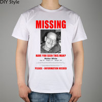 Breaking Bad Have You Seen This Man Walter White Missing t-shirt Top Lycra Cotton Men T Shirt New Diy Style