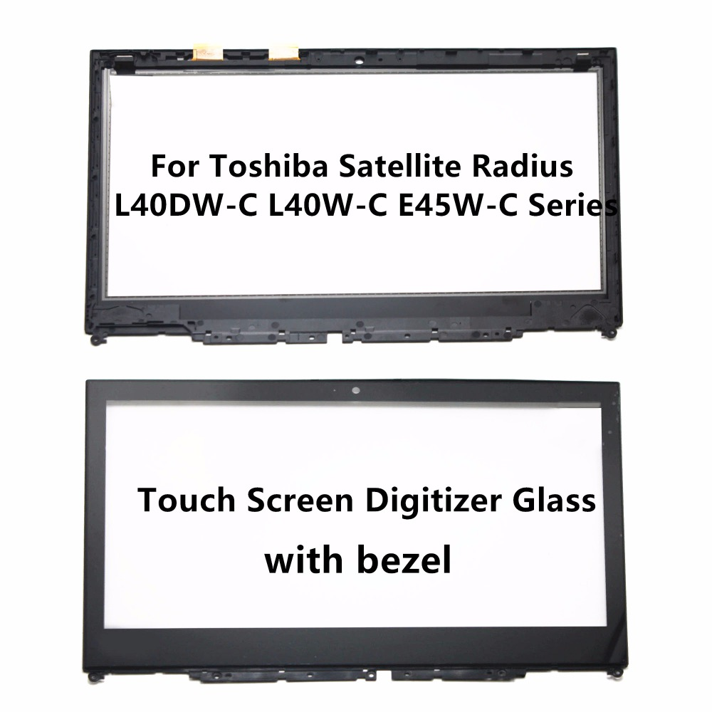 Touch Screen Digitizer Glass with Bezel for Toshiba Satellite Radius 14 L40DW-C L40W-C E45W-C E45W-C4200 E45W-C4200D E45W-C4200X tested 15 6 touch screen glass replacement for toshiba satellite e55t e55t a with digitizer free shipping