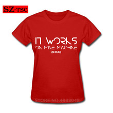 Programmer T shirts Women It works on my machine tshirt for IT guy Techie coder Geek Funny T-Shirts Summer Novelty Tee shirt