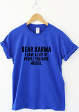 Dear Karma - funny humorous T-shirt mens womens sarcasm saying ladies slogan top Funny Tops Tee New Unisex Funny free shipping цены онлайн