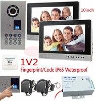Телефон видео домофон распознавания отпечатков пальцев/пароль разблокировки 2 видео Мониторы 10 дюймов CCD 700TVL Sony Камера IP65 Водонепроницаемы
