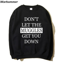 Harry &Potter Hoodies Men 2017 New Printed Don't Let The Muggles Get You Down O-neck Cotton Sweat Homme 2XL Black Winter Hoodies