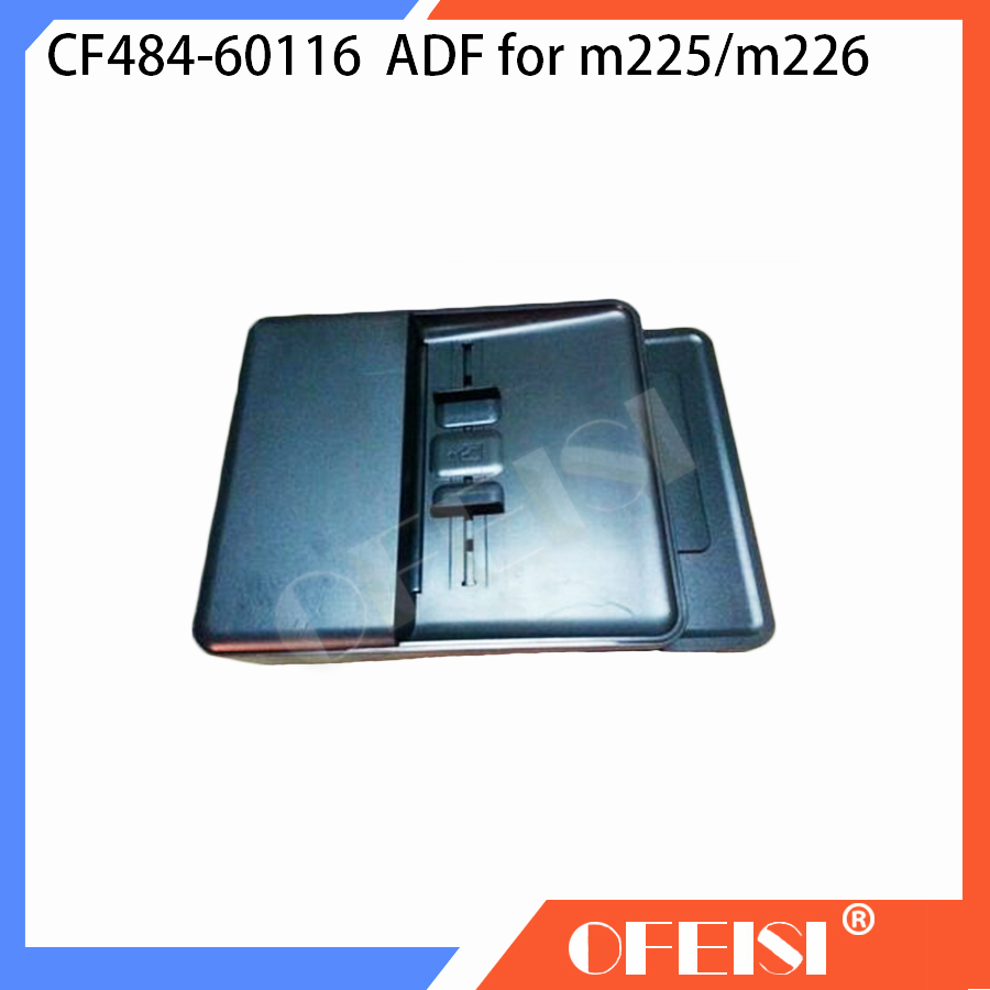 Original CF484-60116 ADF Assembly For HP LJ PRO MFP M225DN M226DN M225DW M226DW Printer parts used 90% new original for hp m225 m226 m225dn m226dn m225dw m226dw scanner assembly cf484 60110 printer parts on sale