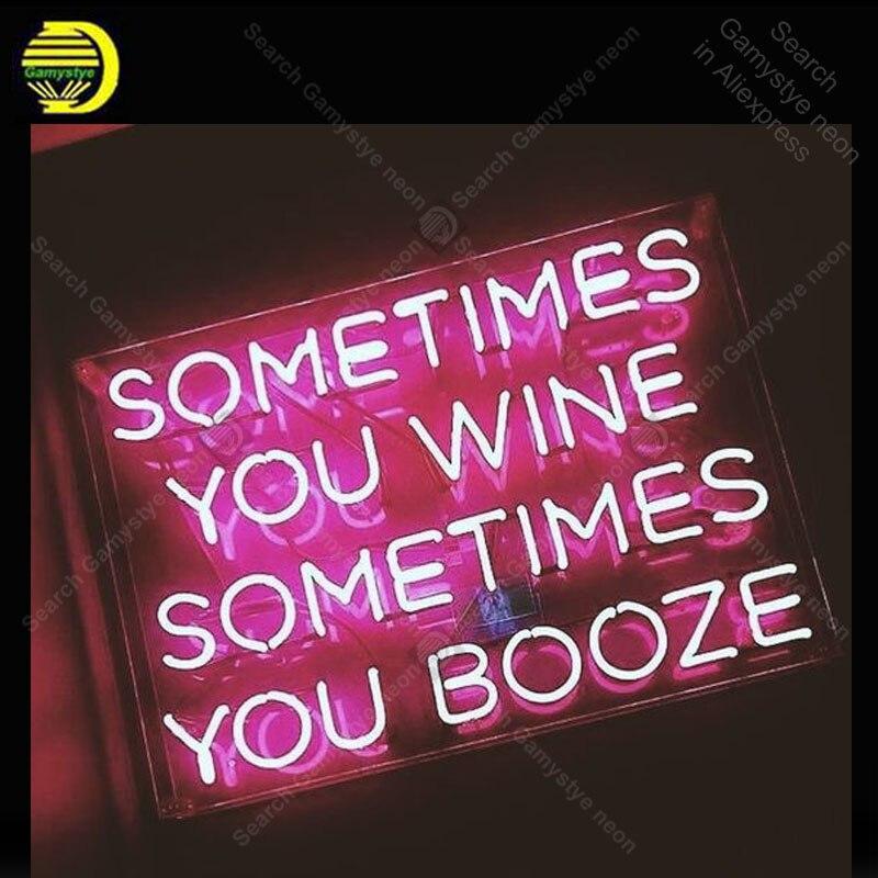 Às vezes você às vezes você bebida de vinho Lâmpadas Neon sign Beer Iconic Artesanato Lâmpadas hotel anunciar Letrero Neon enseigne lumine