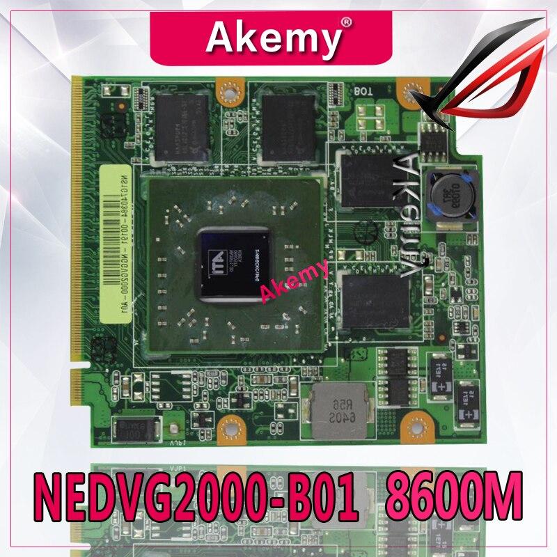Akemy F8 NB8P 08G2041NV20I 08G2041NV20Y NEDVG2000-B01 600 8600M GT Video VGA card for ASUS F8s F8VR F8SV F8T F8D F8TR F8VA F8VAkemy F8 NB8P 08G2041NV20I 08G2041NV20Y NEDVG2000-B01 600 8600M GT Video VGA card for ASUS F8s F8VR F8SV F8T F8D F8TR F8VA F8V
