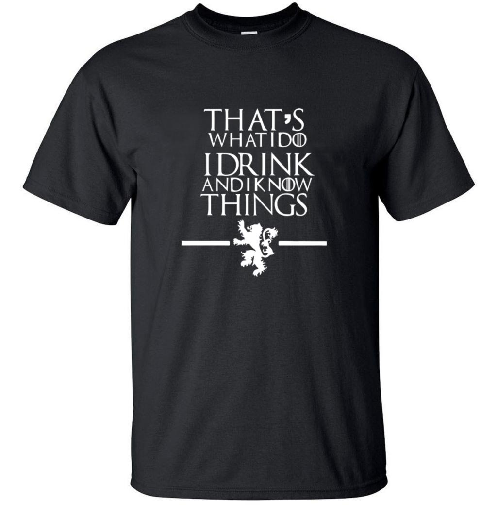 Game Of Thrones Men T Shirts That's What I Do I Drink And I Know Things Printed 2019 Summer Hip Hop Style 100% Cotton T-shirt