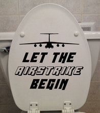 Let The Airstrike Begin Quotes Toilet Seat Sticker Vinyl Home Decor Bathroom WC Decals Removable Waterproof Murals 3515