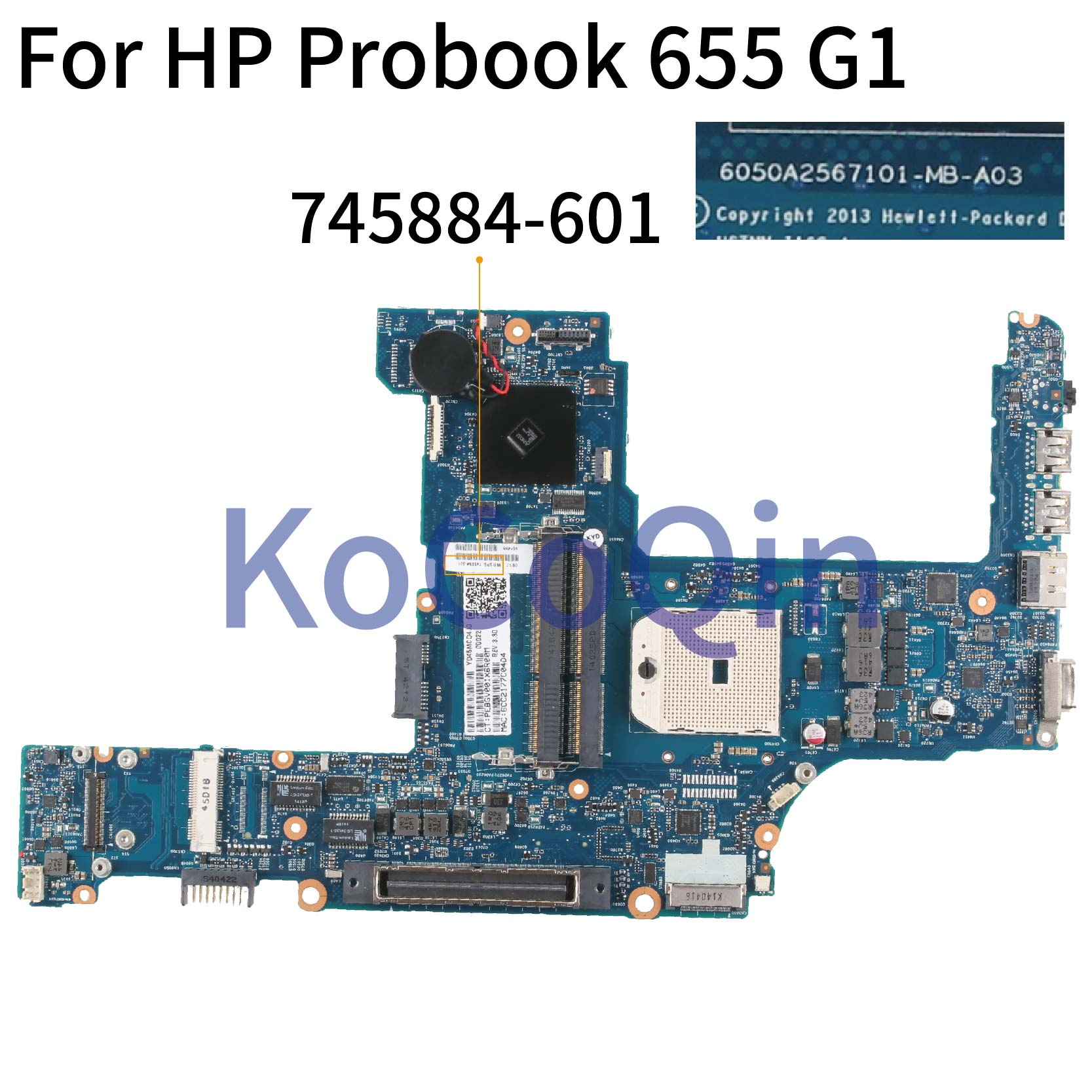 KoCoQin Laptop Motherboard For HP Probook 645 655 G1 Mainboard 745884-001 745884-601 6050A2567101-MB-A03