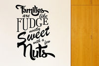 Families Like Fudge Mostly Sweet With A Few Nuts Wall Stickers Vinyl Art Decals