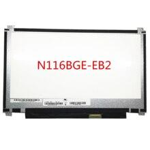 Free shipping N116BGE EB2 B116XTN02.3 B116XTN02.2 B116XTN01.0 for Asus X205 X205T X205TA EDP 30 Pins up and down screw holes