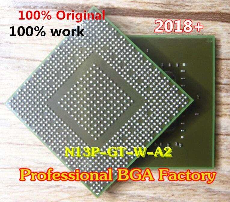 N13P GT W A2 N13P GT W A2 DC 2018 100 New good chips