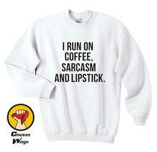 Coffee Sarcasm And Lipstick Sweatshirt, Aesthetic Clothing, Tumblr Sarcastic Sweatshirt-D106