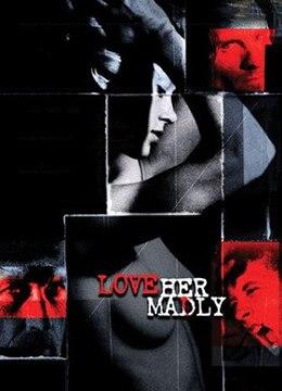 《疯狂爱上她》2000年美国剧情,惊悚电影在线观看