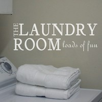 Laundry Sign The Laundry Room Decal Loads of Fun .Vinyl Wall Decal Laundry Quote Lettering 46 x 15 M