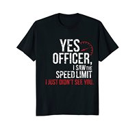 2018 New Cool Tee   Shirt   Yes Officer Speeding Tshirt - For Car Enthusiasts & Mechanic Fashion Cotton   T  -  shirt