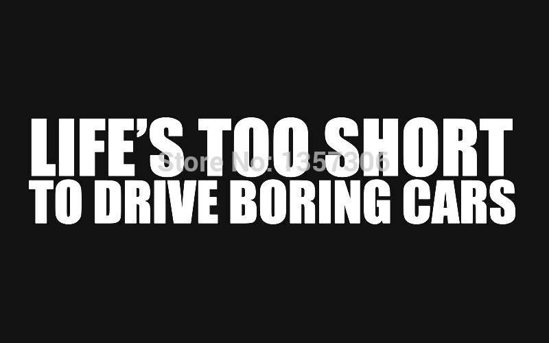 hot sale lifes too short to drive boring cars sticker car window truck bumper door vinyl