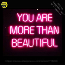 You are more than Beautiful Neon Sign for Home Neon Bulbs Sign Glass Tube Handcrafted Decorate Room neon light sign Great Pink