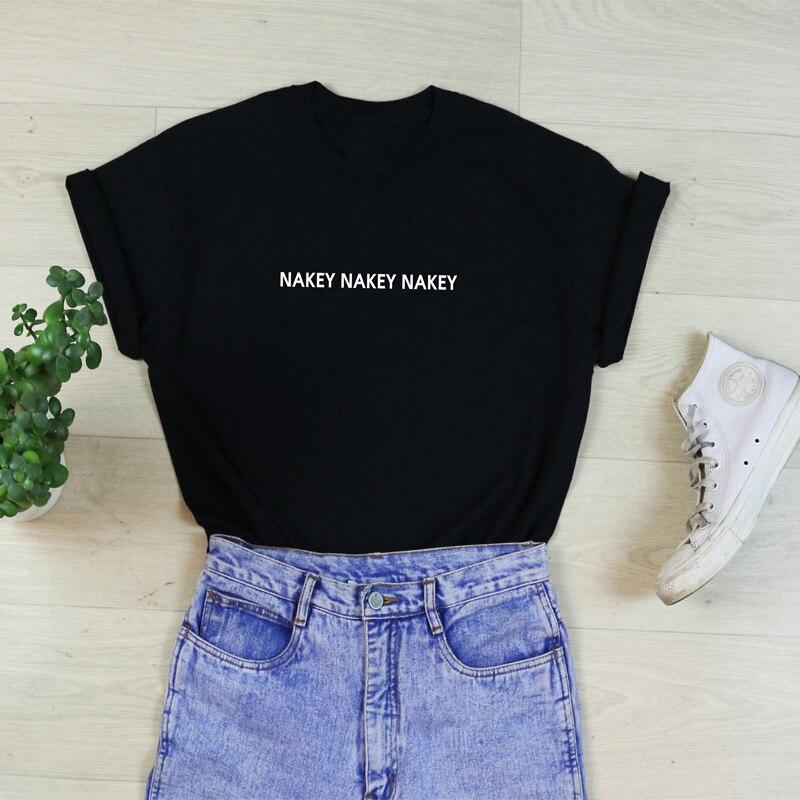 Nakey nackt sehen mich songtexte rap t shirt t top Spaß Tumblr Hipster Kpop 90 s junge mädchen Grunge kawaii NAKEY T-Shirt Zitieren Sommer