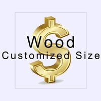 Wood Customized Size for easy Payment