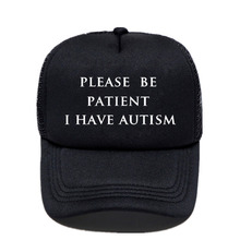 Please Be Patient I Have Autism Hat Caps