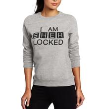 I Am Sher Locked Sherlock Sweatshirt