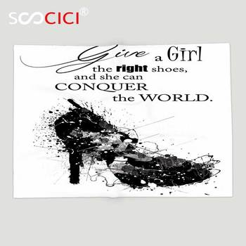 Custom Soft Fleece Throw Blanket Quotes Decor Collection Give A Girl the Right Shoes and She Can Conquer the World Woman Fashion