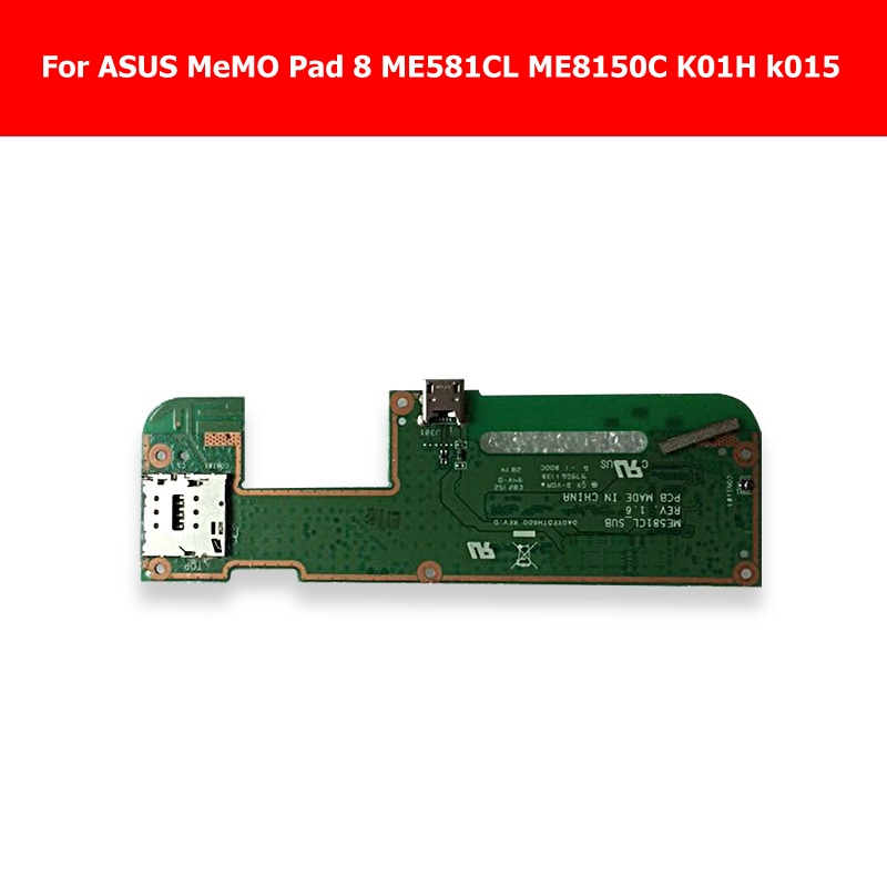 Genuine USB Charging & Sim card holder Dock Board For ASUS MeMO Pad 8 ME581CL ME8150C K01H k015 Charger usb board replacement in stock genuine micro usb charging dock flex board for toshiba excite at10 a new