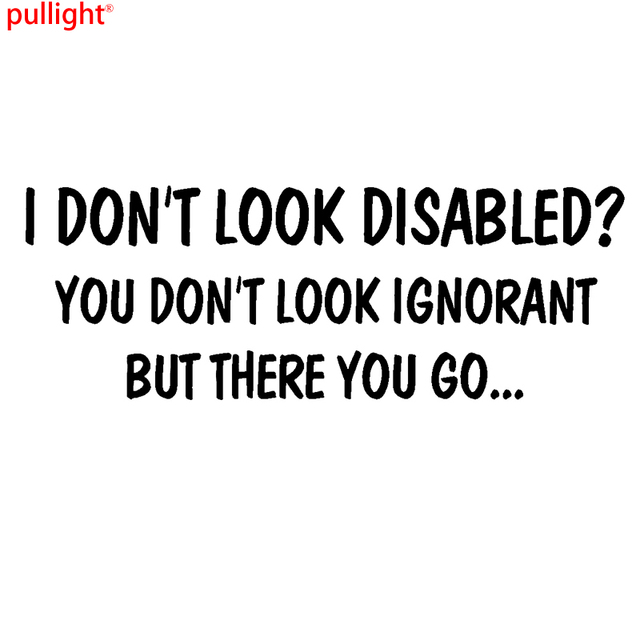 Hot sell i dont look disabled you dont look ignorant funny car