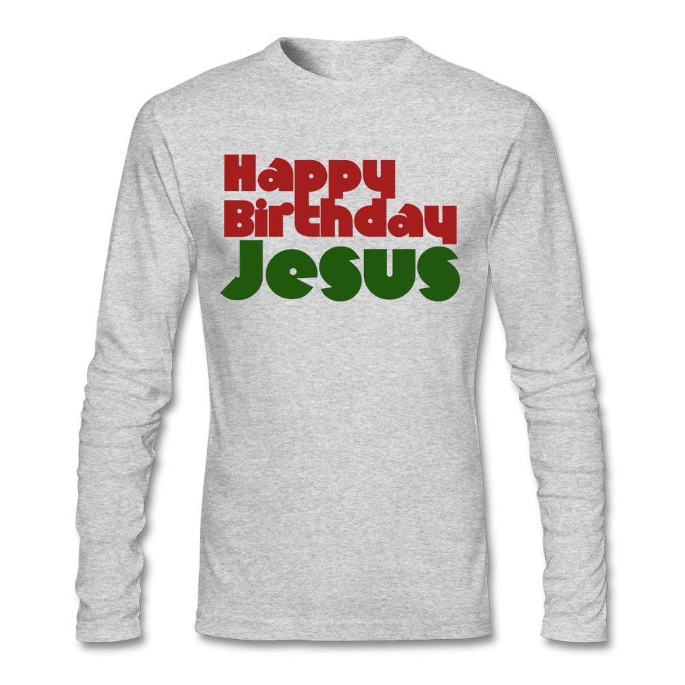 <font><b>Happy</b></font> <font><b>Birthday</b></font> <font><b>Jesus</b></font> Christmas Tshirts Men's S-XXL O-Neck Long Sleeve T Shirts Adult Clothes Printed T-Shirts Cheap Sale Tops