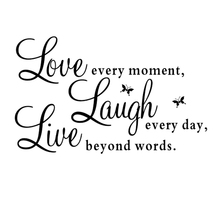 """Amazing Hot Fashion Vinyl Decal """"Live Every Moment,Laugh Every Day Love Beyond Words Wall Sticker home decor for kids rooms"""
