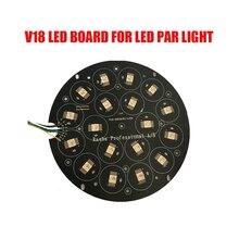 18 светодиодный s 6in1 RGBAW УФ/4in1 RGBW 5in1 RGBAW светодиодный доска этап светильник Запчасти для Алюминий светодиодный Par Светильник СВЕТОДИОДНЫЙ Par64 светильник 54*3W светодиодный чип